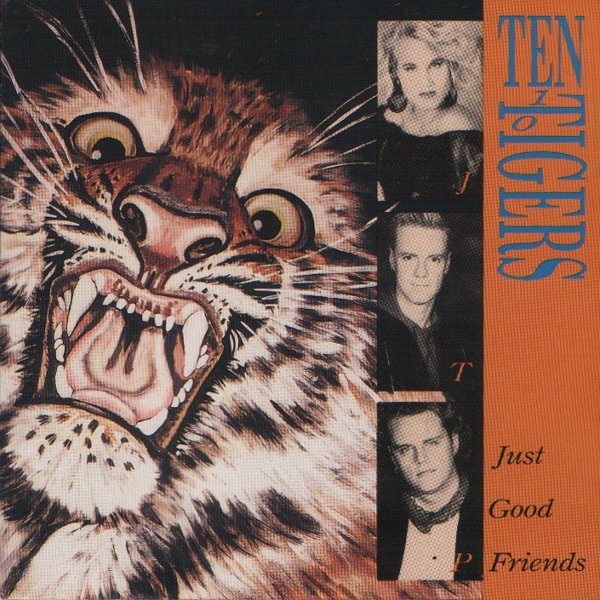 02 - Ten Tigers - Just Good Friends