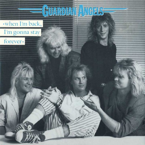 16 - Guardian Angels - When I'm Back, I'm Gonna Stay Forever
