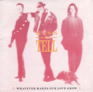09 - Kiss & Tell - Whatever Makes Our Love Grow