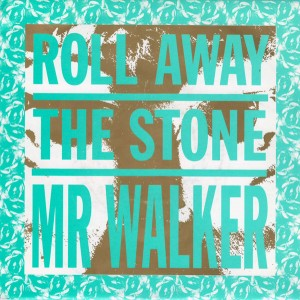09 - Mr Walker - Roll Away The Stone