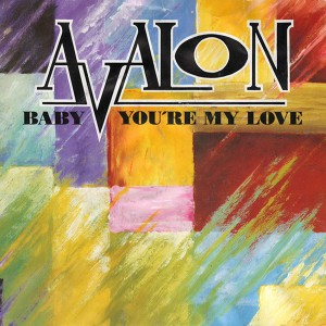15 - Avalon - Baby You're My Love