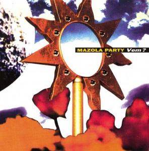 Mazola Party - Vem
