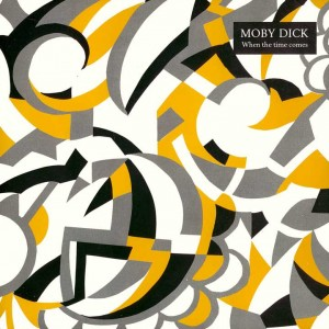06 - Moby Dick - When The Time Comes