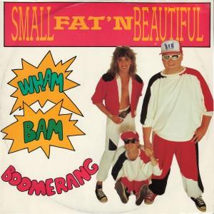 01 - Small Fat'n Beautiful - Wam Bam Boomerang