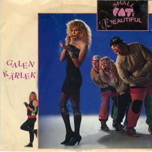 Small Fat'n'Beautiful - Galen Kärlek
