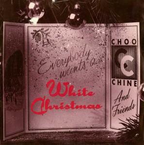 x Choo Chine - Everybody Wants A White Christmas
