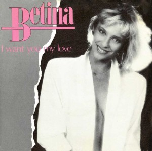 07 - Betina - I Want You My Love