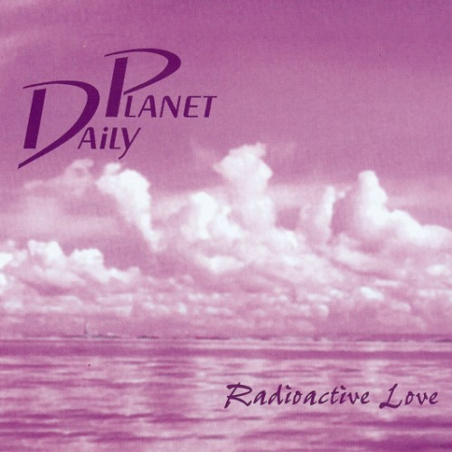 DailyPlanet---RadioactiveLove