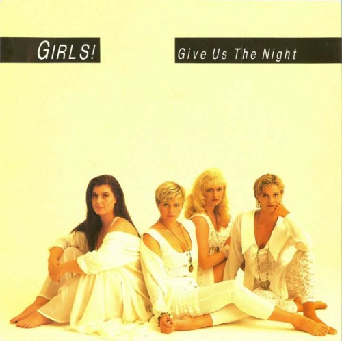 11 - Girls! - Give Us The Night