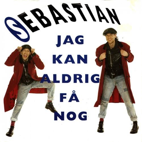 07 - Sebastian - Jag kan aldrig få nog