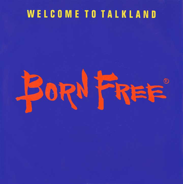 Born Free - Welcome To Talkland