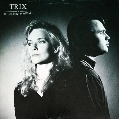 07 - Trix - Du, Jag Längtar Tillbaks