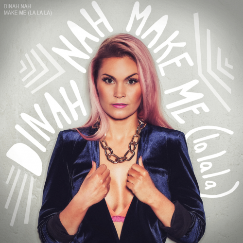 3 Dinah-Nah-Make-Me-La-La-La-2015-1200x1200
