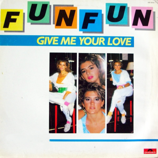 - 89 - Fun Fun - Give Me Your Love